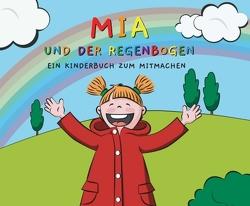Mia und der Regenbogen von Ernst,  Patrick, Grünewald,  Christiane, Lesefloh.de,  Geschichten von, Scheller,  Anke, Schrills,  Rebecca