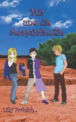 Mia und die Adoptivfamilie von Fröhlich,  Lilly