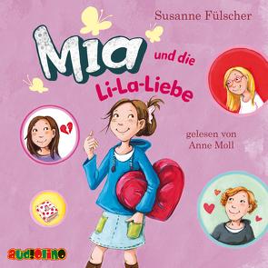 Mia und die Li-La-Liebe (13) von Fülscher,  Susanne, Moll,  Anne