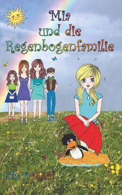Mia und die Regenbogenfamilie von Fröhlich,  Lilly