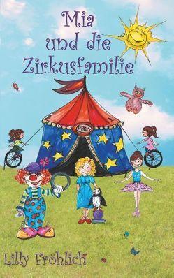 Mia und die Zirkusfamilie von Fröhlich,  Lilly