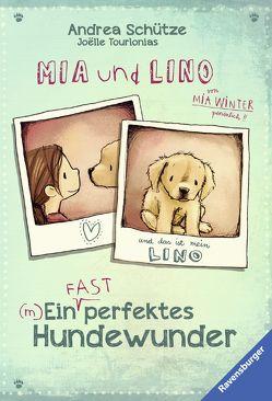 Mia und Lino. Ein (fast) perfektes Hundewunder von Schütze,  Andrea, Tourlonias,  Joelle