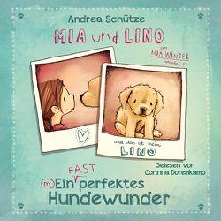 Mia und Lino – Ein (fast) perfektes Hundewunder von Dorenkamp,  Corinna, Schütze,  Andrea