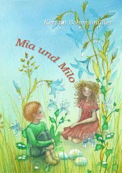 Mia und Milo von Schmolmüller,  Kerstin