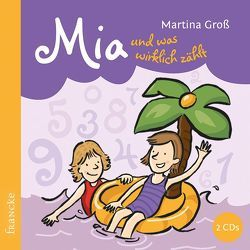 Mia und was wirklich zählt von Groß,  Martina