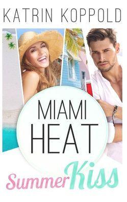 Miami Heat von Koppold,  Katrin