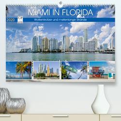 Miami in Florida: Wolkenkratzer und meilenlange Strände (Premium, hochwertiger DIN A2 Wandkalender 2020, Kunstdruck in Hochglanz) von CALVENDO