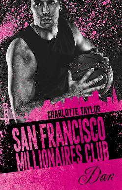 San Francisco Millionaires Club – Dan von Taylor,  Charlotte