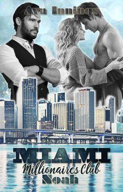 Miami Millionaires Club – Noah von Innings,  Ava