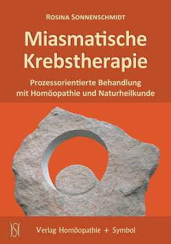 Miasmatische Krebstherapie von Hess,  Jürgen, Hirneise,  Lothar, Jany,  Helge, Knauss,  Harald, Richter,  Isolde, Sonnenschmidt,  Rosina