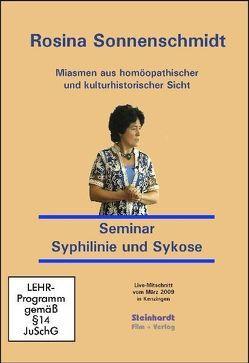 Miasmen aus homöopathischer und kulturhistorischer Sicht – Miasmatische Homöopathie – Kurs Syphilinie und Sykose von Sonnenschmidt,  Rosina
