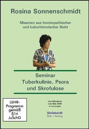 Miasmen aus homöopathischer und kulturhistorischer Sicht – Miasmatische Homöopathie – Kurs Tuberkulinie, Psora und Skrofulose von Sonnenschmidt,  Rosina
