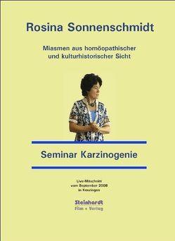 Miasmen aus homöopathischer und kulturhistorischer Sicht  –  Miasmatische Homöopathie  –  Seminar Karzinogenie von Sonnenschmidt,  Rosina