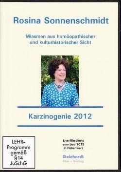Miasmen aus homöopathischer und kulturhistorischer Sicht – Seminar Karzinogenie 2012 von Sonnenschmidt,  Rosina, Steinhardt,  Edgar
