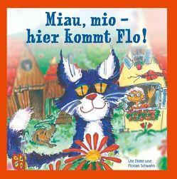 Miau, mio – hier kommt Flo! von Distel,  Ute, Schwahn,  Florian