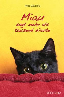 Miau sagt mehr als Tausend Worte von Gallico,  Paul