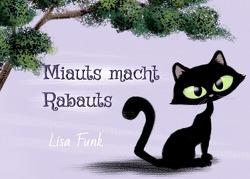 Miauts macht Rabauts von Funk,  Lisa