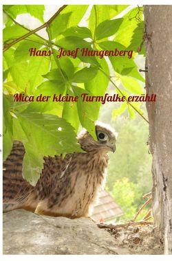 Mica der kleine Turmfalke erzählt von Hungenberg,  Hans- Josef