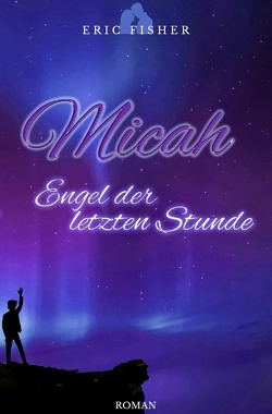 Micah – Engel der letzten Stunde von Fisher,  Eric