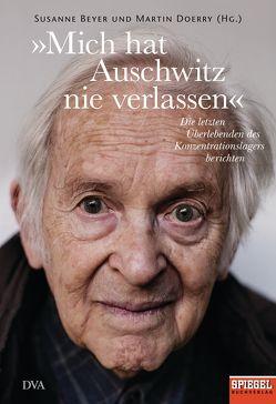 »Mich hat Auschwitz nie verlassen« von Beyer,  Susanne, Doerry,  Martin