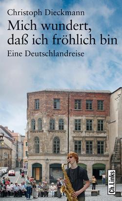 Mich wundert, daß ich fröhlich bin von Dieckmann,  Christoph