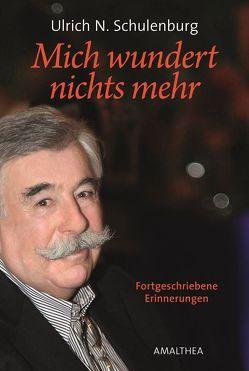 Mich wundert nichts mehr von Schulenburg,  Ulrich Norbert