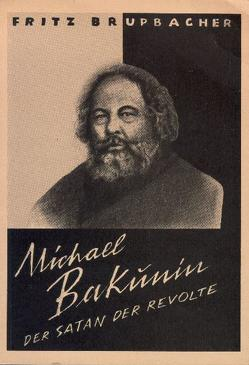 Michael Bakunin von Brupbacher,  Fritz