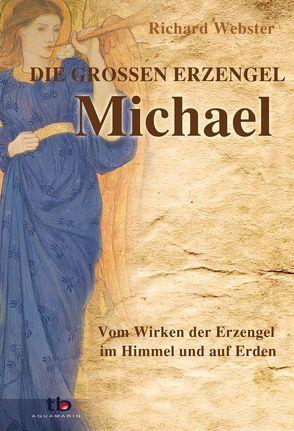 Michael – die großen Erzengel von Webster,  Richard
