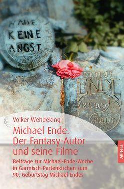 Michael Ende. Der Fantasy-Autor und seine Filme von Wehdeking,  Volker