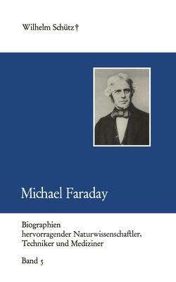 Michael Faraday von Schuetz,  Wilhelm