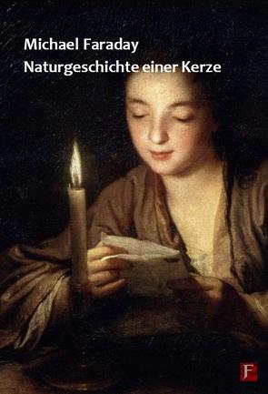 Michael Faraday Naturgeschichte einer Kerze von Faraday,  Michael