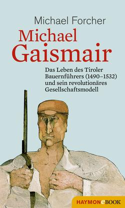 Michael Gaismair von Forcher,  Michael