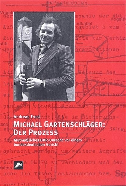 Michael Gartenschläger: Der Prozess von Frost,  Andreas