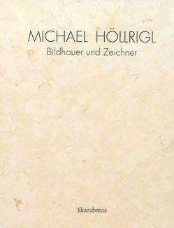 Michael Höllrigl von Höllrigl,  Michael, Schwazer,  Heinrich