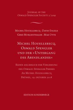 """Michel Houellebecq, Oswald Spengler und der """"Untergang des Abendlandes"""" von Engels,  David, Houellebecq,  Michel, Morgenthaler,  Gerd, Otte,  Max"""