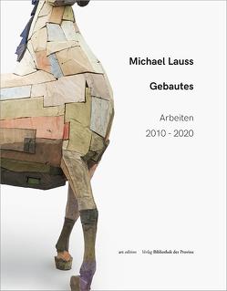 Michael Lauss – Gebautes von Lauss,  Michael, Ortmeier,  Martin, Reutner-Doneus,  Brigitte