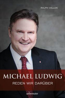 Michael Ludwig – Reden wir darüber von Vallon,  Ralph