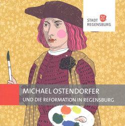 Michael Ostendorfer und die Reformation in Regensburg von Frank,  Kathrin, Kupfer,  Carola, Unger,  Klemens