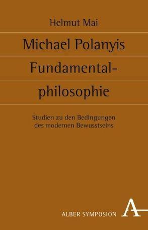 Michael Polanyis Fundamentalphilosophie von Mai,  Helmut