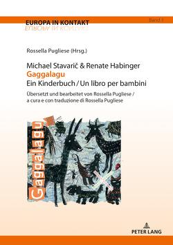 Michael Stavarič & Renate Habinger Gaggalagu Ein Kinderbuch / Un libro per bambini von Pugliese,  Rossella