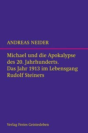 Michael und die Apokalypse des 20. Jahrhunderts von Neider,  Andreas