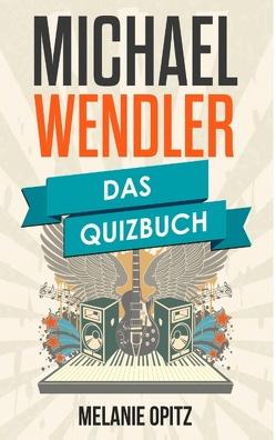 Michael Wendler von Opitz,  Melanie