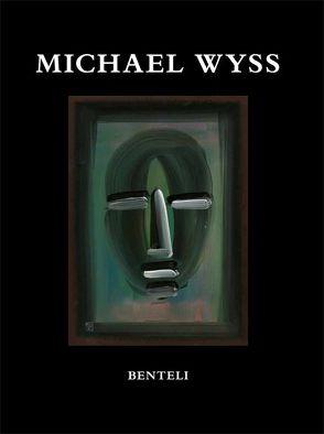 Michael Wyss. Monografie von Billeter,  Fritz, Kohler,  Georg, Laere,  Theresa van, Merz,  Klaus, Wyss,  Beat, Wyss,  Michael