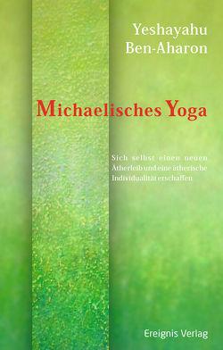 Michaelisches Yoga von Ben-Aharon,  Yeshayahu, Morgenthaler,  Ulrich