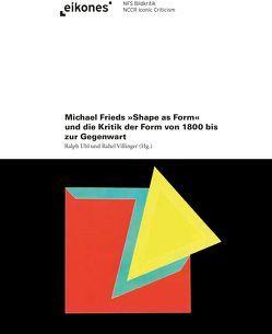 Michaels Frieds 'Shape as Form' und die Kritik der Form von 1800 bis zur Gegenwart von Ubl,  Ralph, Villinger,  Rahel