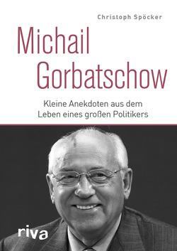 Michail Gorbatschow von Spöcker,  Christoph
