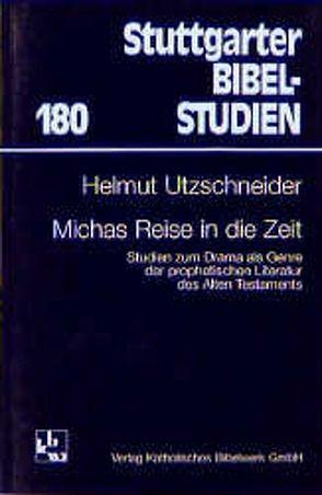 Michas Reise in die Zeit von Utzschneider,  Helmut