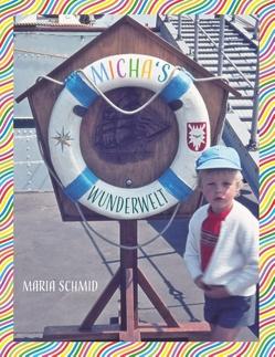 Micha's Wunderwelt von Schmid,  Maria