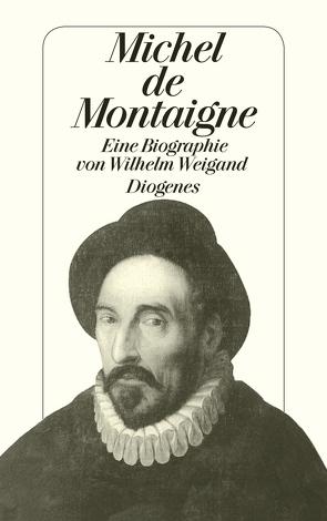 Michel de Montaigne von Weigand,  Wilhelm
