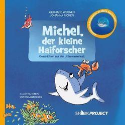 Michel, der kleine Haiforscher von Giese,  Holger, Ricker,  Johanna, SHARKPROJECT International e.V., Wegner,  Gerhard